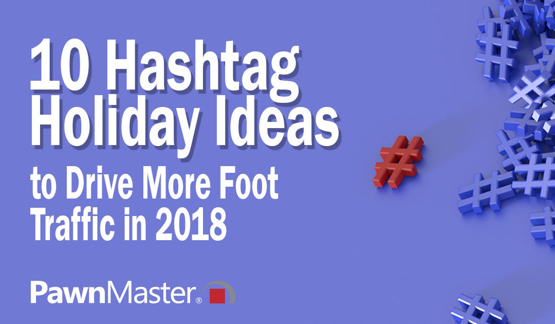 10 Hashtag Holiday Ideas to Drive More Foot Traffic in 2018